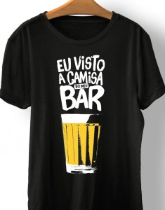 Eu visto a camisa do meu bar